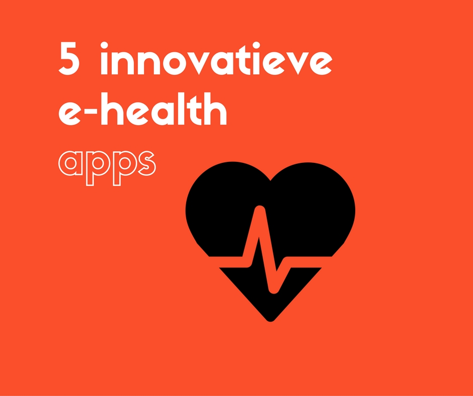 5 innovatieve apps in ehealth