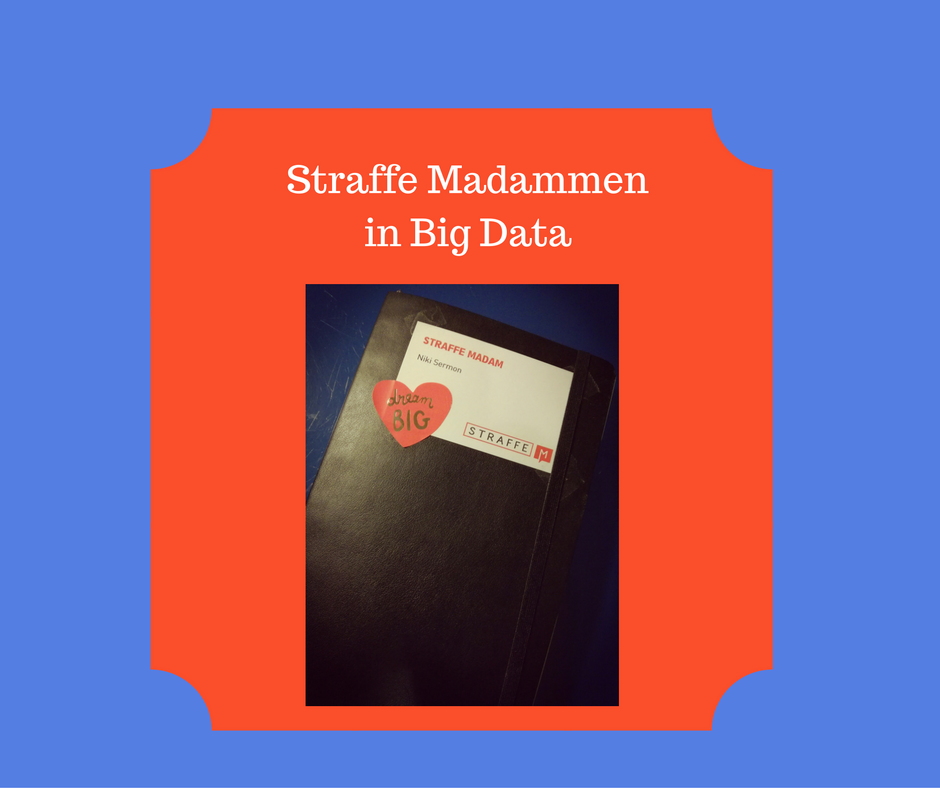 Straffe Madammen in Big Data