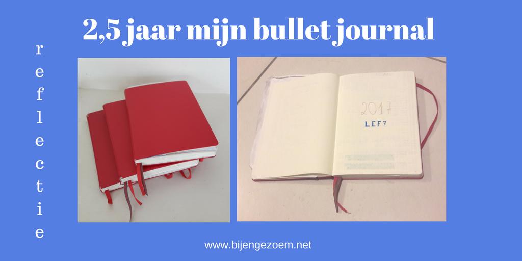 Mijn bullet journal: wat, hoe, waar ? Reflectie na 2,5 jaar