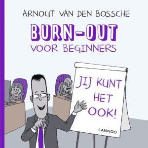 Burn-out voor beginners Arnout van den Bossche