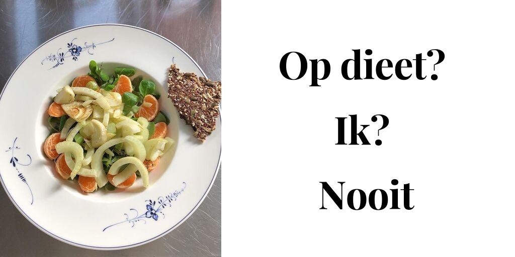 Op dieet_ Ik_ Nooit