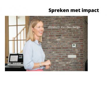 Spreken met impact, Elizabeth Van Den Bergh