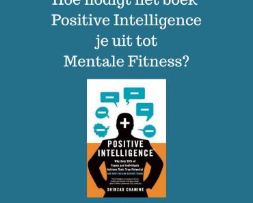 Positive Intelligence - Mentale fitness